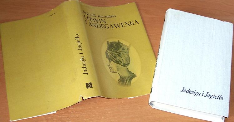 Kuczynski-Stefan-M-Litwin-i-Andegawenka-Powiesc-historyczna-Katowice-Slask-1974-Wladyslaw-Jagiello-King-Jadwiga-Queen