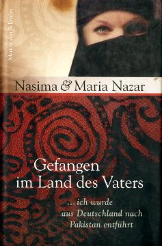 Nazar Gefangen im Land des Vaters …ich wurde aus Deutschland nach Pakistan entführt 354771012X 3-547-71012-X 9783547710120 978-3-547-71012-0 Entführung Vater Deutschland Erlebnisbericht wba0067
