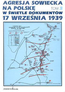 Agresja sowiecka na Polskę w świetle dokumentów 17 września 1939 Działania wojsk Frontu Białoruskiego Grzelak Jaczyński Kozłowski 8311084254 83-11-08425-4 9788311084254 978-83-11-08425-4 Polenfeldzug Quelle Sowjetunion kampanie i bitwy Polska Kresy Wschodnie Okupacja sowiecka Wojna 2nd World War Wojsko Soldiers Army Military Armed Forces Armia Bitwa Battle wba0080