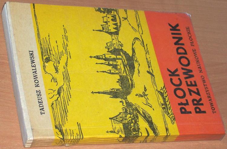 Kowalewski-Tadeusz-Plock-Przewodnik-wyd-3-Plock-Towarzystwo-Naukowe-Plockie-1979-Turystyka-Tourism-Guide-Guidebook