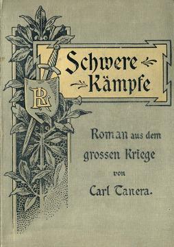 Tanera Schwere Kämpfe Roman aus dem deutsch-französischen Kriege von 1870 1871 Deutschlands Kriege wba0085