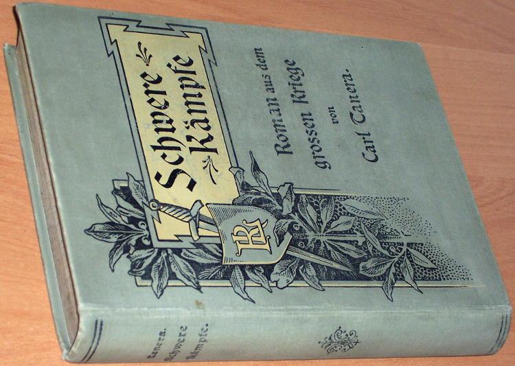Tanera-Carl-Schwere-Kaempfe-Roman-aus-dem-deutsch-franzoesischen-Kriege-von-1870-71-Hof-Rudolf-Lion-1897
