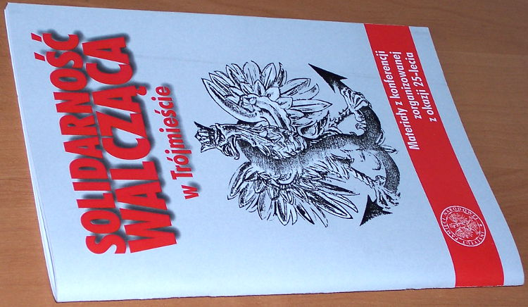 Solidarnosc-Walczaca-w-Trojmiescie-Materialy-z-konf-zorg-z-okazji-25-lecia-Fund-Pomorska-Inicjatywa-Historyczna-IPN-2012