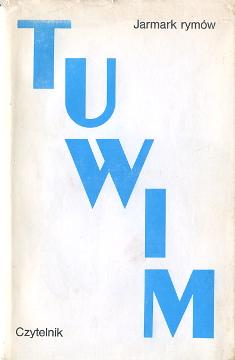 Tuwim Jarmark rymów poezja poetry wiersze Satyra Stradecki Daszewski Pisma zebrane 8307010187 83-07-01018-7 8307018242 83-07-01824-2 9788307010182 978-83-07-01018-2 9788307018249 978-83-07-01824-9 wba0111