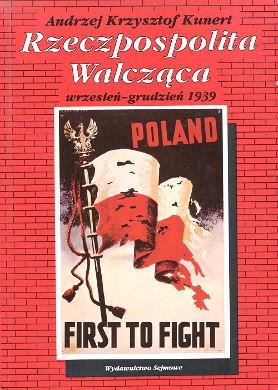 Kunert Rzeczpospolita Walcząca Wrzesień grudzień 1939 Kalendarium World War Wojna 1939-1945 Poland Chronology History Occupation 8370590691 83-7059-069-1 9788370590697 978-83-7059-069-7 wba0113