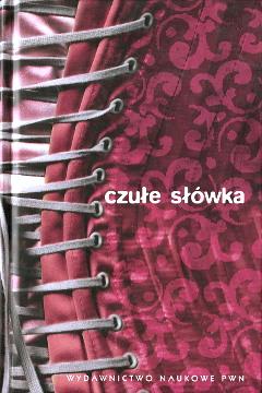 Bańko Zygmunt Czułe słówka Słownik afektonimów 8301165480 83-01-16548-0 9788301165482 978-83-01-16548-2 wba0117