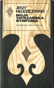 Młodziejowski Mlodziejowski Moja tatrzańska symfonia Tatry góry gory mountains seria tatrzanska z parzenica tatrzańska z parzenicą 8308002374 83-08-00237-4 9788308002377 978-83-08-00237-7 geograf kompozytor wspomnienia biografia wba0126