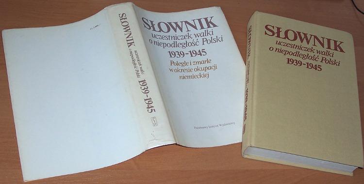 Slownik-uczestniczek-walki-o-niepodleglosc-Polski-1939-1945-Polegle-i-zmarle-w-okresie-okupacji-niemieckiej-PIW-1988