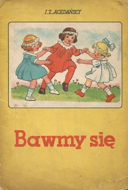 Acedańscy Acedanscy Bawmy się sie Nowakowska Acedanska Acedanski dziecko dla dzieci rysunki Czecholit wba0130