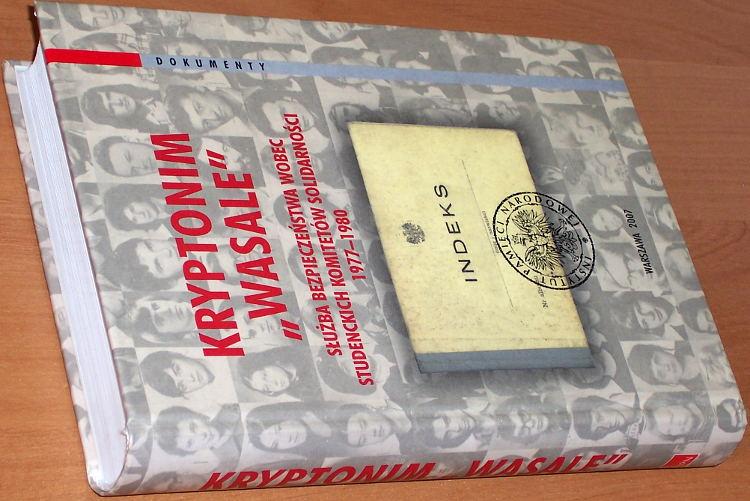 Kryptonim-Wasale-Sluzba-Bezpieczenstwa-wobec-Studenckich-Komitetow-Solidarnosci-1977-1980-Instytut-Pamieci-Narodowej-2007