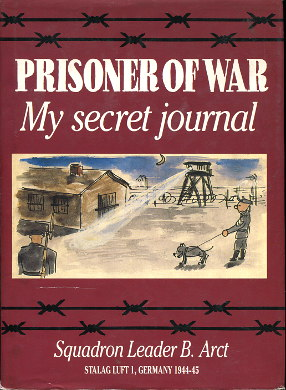 Arct Prisoner of war My secret journal Squadron leader Stalag Luft Germany 1944 1945 lotnik więzień jeńcy Niemcy Wojna 2nd World War 1939-1945 Wojsko Soldiers Army Military Armed Forces German 0863502296 0-86350-229-6 9780863502293 978-0-86350-229-3 wba0157