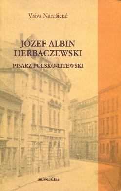 Narušienė Narusiene Józef Albin Herbaczewski Pisarz polsko-litewski Herbačiauskas Herbaciauskas Polska Litwa 9788324209606 978-83-242-0960-6 8324209603 83-242-0960-3 wba0174