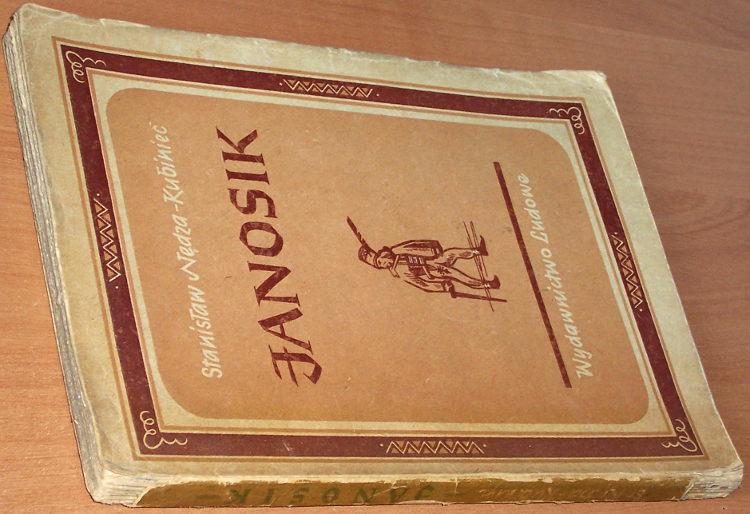 Nedza-Kubiniec-Stanislaw-Janosik-Poemat-o-rozbojniku-ktory-chcial-porownac-swiat-wyd-2-Warszawa-Wydawnictwo-Ludowe-1949