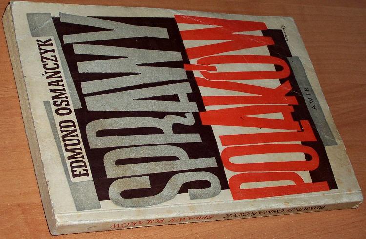 Osmanczyk-Edmund-Jan-Sprawy-Polakow-Katowice-Wydawnictwo-Awir-1946-wydanie-pierwsze