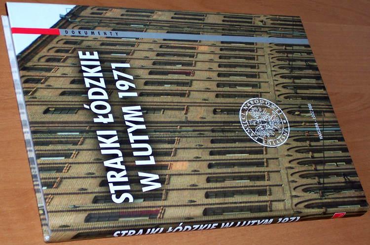 Strajki-lodzkie-w-lutym-1971-Geneza-przebieg-i-reakcje-wladz-Warszawa-Lodz-Instytut-Pamieci-Narodowej-IPN-2008