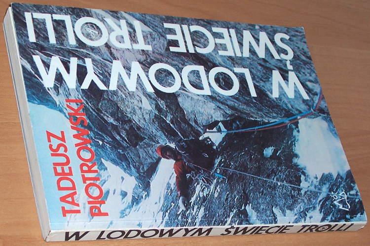 Piotrowski-W-lodowym-swiecie-Trolli-Sport-i-Turystyka-1986-Mountains-Mountaineers-Alpinist-Wspinaczka-Trollryggen