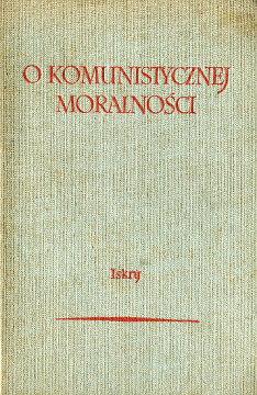 O komunistycznej moralności Marksizm moralność moralnosc komunizm etyka Kluźniak wba0203