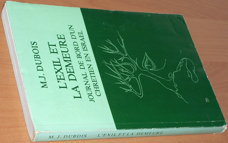 Dubois-M-J-L-exil-et-la-demeure-Journal-de-bord-d-un-chretien-en-Israel-1962-1983-Jerusalem-Olivier-Maison-Saint-Isaie-1984