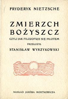 Nietzsche Zmierzch bożyszcz czyli Jak filozofuje się młotem Wyrzykowski Götzen-Dämmerung oder Wie man mit dem Hammer philosophirt wba0216