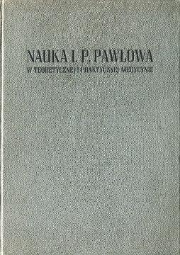 Nauka I. P. Pawłowa w teoretycznej i praktycznej medycynie Pavlov Pawlow medycyna wba0219