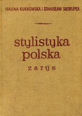 Kurkowska Skorupka Stylistyka polska Zarys Polish language Style język jezyk polski polszczyzna wba0222