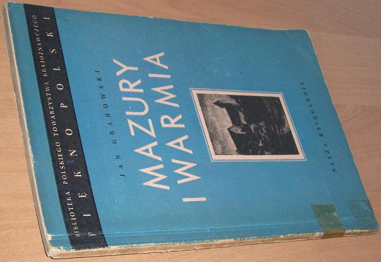 Grabowski-Jan-Mazury-i-Warmia-Warszawa-Nasza-Ksiegarnia-1948-Biblioteka-Polskiego-Towarzystwa-Krajoznawczego-Piekno-Polski