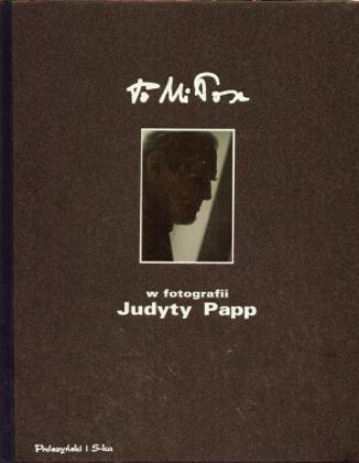 Papp To Miłosz W fotografii Judyty Papp 8373373039 83-7337-303-9 978-83-7337-303-7 9788373373037 fotografia photography portret wba0229