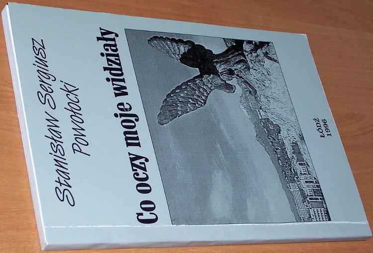 Powolocki-Stanislaw-Sergiusz-Co-oczy-moje-widzialy-Wspomnienia-Lodz-druk-Prac-Poligr-Cyklop-1996-zeslanie-Piatigorsk-Kaukaz
