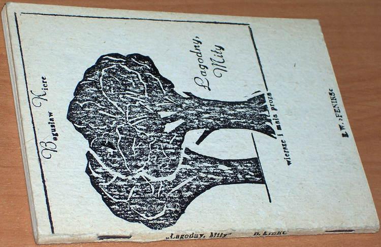 Kierc-Boguslaw-Lagodny-mily-wiersze-i-mala-proza-Wroclaw-Robotnicze-Wydawnictwo-Feniks-1986-druk-typograficzny