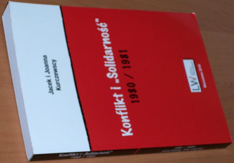 Kurczewscy-Jacek-i-Joanna-Konflikt-i-Solidarnosc-1980-1981-Warszawa-Fundacja-Instytut-Lecha-Walesy-2010-9788393082100