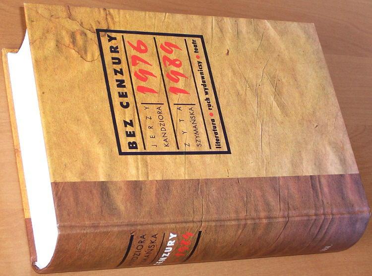 Kandziora-Jerzy-Szymanska-Zyta-Bez-cenzury-1976-1989-Literatura-ruch-wydawniczy-teatr-Bibliografia-Warszawa-IBL-1999
