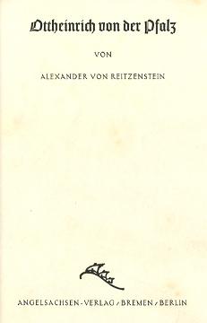 Reitzenstein Ottheinrich von der Pfalz Pfalzgraf Otto Heinrich, Elector of the Palatinate Biografia Biography Biografie wba0244
