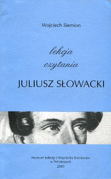 Siemion Juliusz Słowacki lekcja czytania poezja zrozumienie interpretacja 9788392764038 978-83-927640-3-8 839276403X 83-927640-3-X wba0259