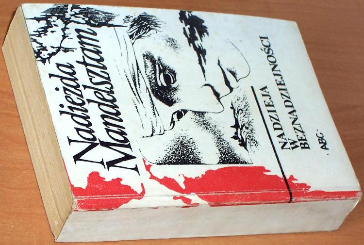 Mandelsztam-Nadiezda-Nadzieja-w-beznadziejnosci-Krakow-Wydawnictwo-ABC-1981-drugi-obieg-uncensored-prints-bibula