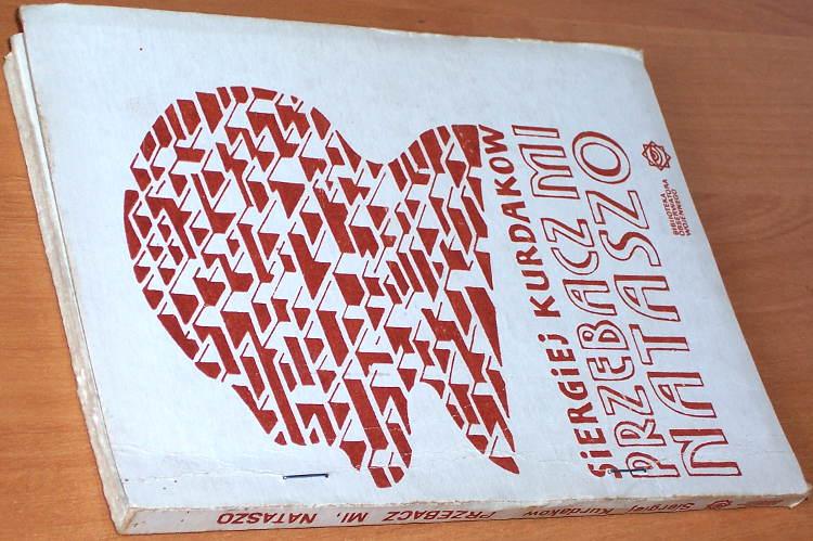 Kurdakow-Siergiej-Przebacz-mi-Nataszo-Krakow-Biblioteka-Obserwatora-Wojennego-1986-Persecutor-Forgive-Me-Natasha