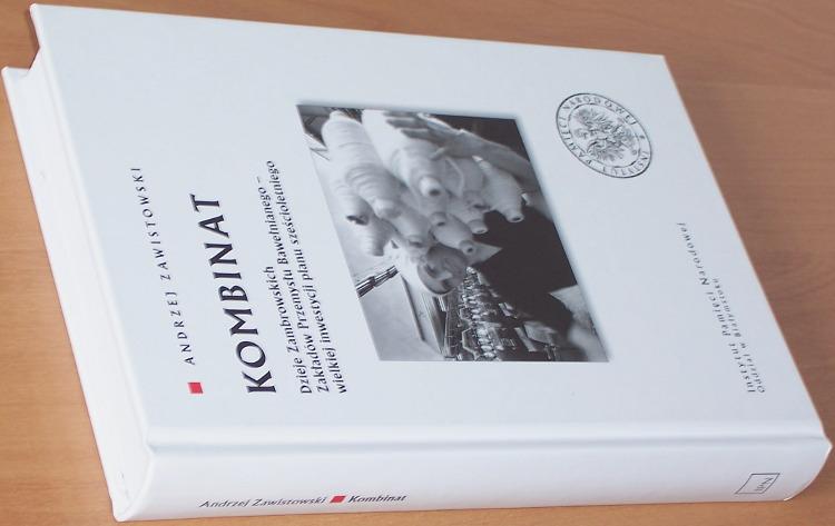 Zawistowski-Andrzej-Kombinat-Dzieje-Zambrowskich-Zakladow-Przemyslu-Bawelnianego-Bialystok-IPN-2009-Zambrow