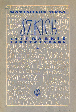 Wyka Szkice literackie i artystyczne literatura polska Słowacki Żeromski Staff proza Sienkiewicz Pruszyński Kowarski Noakowski Kulisiewicz Pan Tadeusz Cyd Otello wba0281