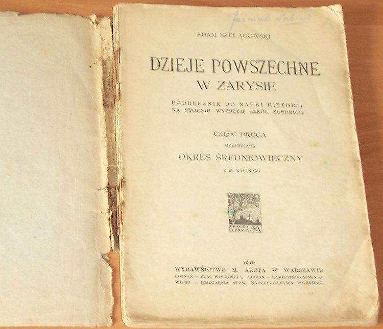 Szelagowski-Adam-Dzieje-powszechne-w-zarysie-Podrecznik-do-nauki-historji-Cz-2-Okres-sredniowieczny-Warszawa-Arct-1919
