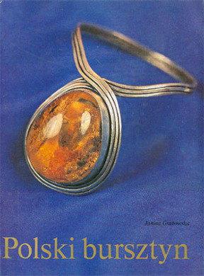 Grabowska Polski bursztyn Zlotnictwo amber jantar ambre Bernstein rzemiosło 8322319827 83-223-1982-7 9788322319826 978-83-223-1982-6 wba0289