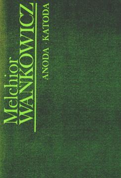 Wańkowicz Wankowicz Anoda katoda Było to dawno Jodełka-Burzecki Biography 8308013465 9788308013465 83-08-01346-5 978-83-08-01346-5 8308013546 83-08-01354-6 9788308013540 978-83-08-01354-0 wba0306