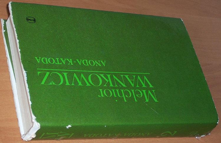 Wankowicz-Melchior-Anoda-katoda-2-Miedzyepoka-wyd-2-Krakow-Wydawnictwo-Literackie-1988-Dziela-wybrane