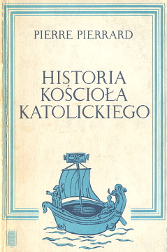 Pierrard Historia Kościoła katolickiego Kosciola Kościół Kosciol katolicki Szafrański Histoire de l'Église catholique Catholic Church Catholicism katolicyzm Religia Christian religion history 8321102689 83-211-0268-9 9788321102689 978-83-211-0268-9 wba0308