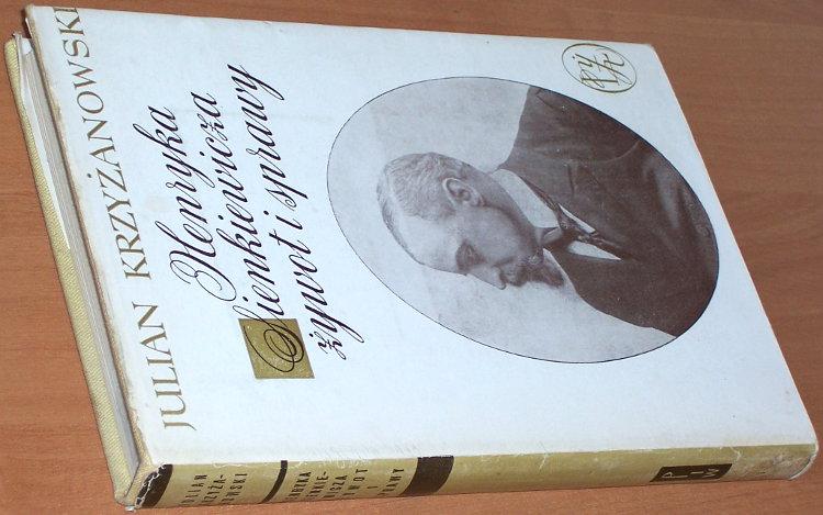 Krzyzanowski-Julian-Henryka-Sienkiewicza-zywot-i-sprawy-Warszawa-PWN-1966-Henryk-Sienkiewicz-biografia