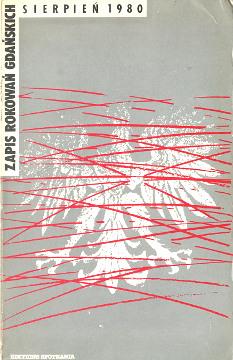 Zapis rokowan gdanskich rokowań gdańskich Sierpien Sierpień 1980 Stocznia Gdańska Gdańsk Gdanska Gdansk Drzycimski Skutnik 2869140193 2-86914-019-3 9782869140196 978-2-86914-019-6 Solidarität Solidarité Pologne wba0315