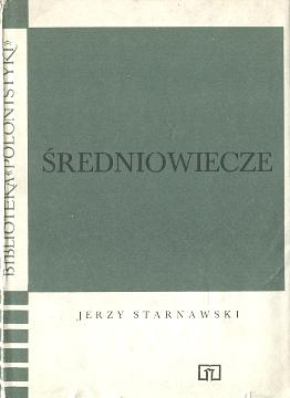 Starnawski Średniowiecze Sredniowiecze 830203570X 83-02-03570-X 9788302035708 978-83-02-03570-8 Literatura Literature Literary wba0321