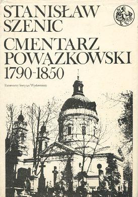 Szenic Cmentarz Powązkowski zmarli i ich rodziny 1790-1850 Poland Biography Genealogy 8306002814 83-06-00281-4 9788306002812 978-83-06-00281-2 biografie wba0330