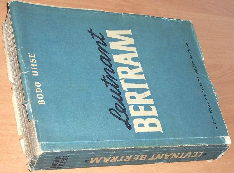 Uhse-Bodo-Leutnant-Bertram-Powiesc-Warszawa-Wydawnictwo-Ministerstwa-Obrony-Narodowej-1951-Marecka-Wolczacka