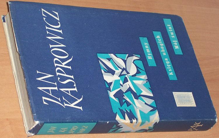 Kasprowicz-Jan-Hymny-Ksiega-ubogich-Moj-swiat-Warszawa-PAX-1956-Autograf-Marii-Kasprowiczowej-z-Harendy