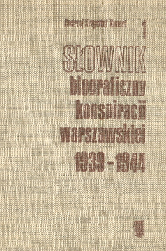 Kunert Słownik biograficzny konspiracji warszawskiej 1939-1944 Gieysztor Ruch oporu biografie 8321107583 8321107397 83-211-0758-3 83-211-0739-7 9788321107585 9788321107394 978-83-211-0758-5 978-83-211-0739-4 World War Underground movements Poland Warsaw Dictionaries Polish Guerrillas Biography History wba0341