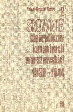 Kunert Słownik biograficzny konspiracji warszawskiej 1939-1944 Gieysztor Ruch oporu biografie 8321107583 8321108733 83-211-0758-3 83-211-0873-3 9788321108735 9788321107585 978-83-211-0873-5 978-83-211-0758-5 World War Underground movements Poland Warsaw Dictionaries Polish Guerrillas Biography History wba0342